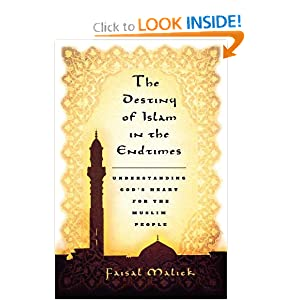 The Destiny of Islam in the End Times Faisal Malick
