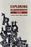 Exploring Requirements: Quality Before Design (0932633137) by Weinberg, Gerald M.