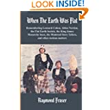 When The Earth Was Flat: Remembering Leonard Cohen, Alden Nowlan, the Flat Earth Society, the King James monarchy...