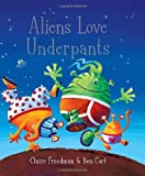Cover of Aliens Love Underpants! by Claire Freedman 1416917055