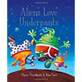 Aliens Love Underpants!by Claire Freedman