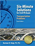 9781591263753: Six-Minute Solutions for Civil PE Exam Transportation Problems