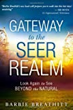 img - for The Gateway to the Seer Realm: Look Again to See Beyond the Natural book / textbook / text book