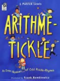 Arithme-Tickle: An Even Number of Odd Riddle-Rhymes (0152058486) by Lewis, J. Patrick