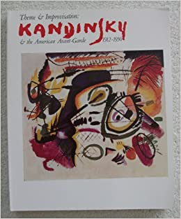 an analysis of the theme and improvisation kandinsky and the american avant garde Theme and improvisation: kandinsky & the american avant-garde, 1912-1950 [gail levin, marianne lorenz] on amazoncom free shipping on qualifying offers vassily kandinsky (1866-1944) was a seminal figure in the art and thought of the twentieth century.