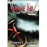 Vampire Kid/Dark Passage ~ Kenneth E. Shaver II