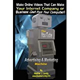 The Youtube Advertising & Marketing Machine - Black & White Edition: Make Online Videos That Can Make Your Internet Company Or Business, Cash From Your Computer! ~ Heather J. Lovely