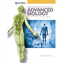The Human Body: Advanced Biology in Creation, Second Edition (       UNABRIDGED) by Marilyn Shannon, Rachael Yunis Narrated by Marissa Leinart