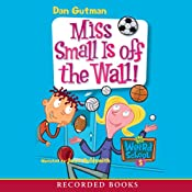Miss Small Is Off the Wall | [Dan Gutman]