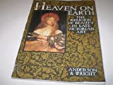 img - for Heaven on Earth: The Religion of Beauty in Late Victorian Art book / textbook / text book