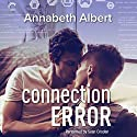 Connection Error: #gaymers, Book 3 Audiobook by Annabeth Albert Narrated by Sean Crisden