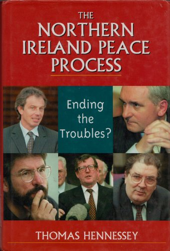 The Northern Ireland Peace Process: Ending the Troubles?