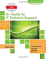 A+ Guide to IT Technical Support, 9th Edition Front Cover