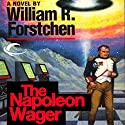 The Napoleon Wager: Gamester Wars, Book 3 Audiobook by William R. Forstchen Narrated by George Newbern