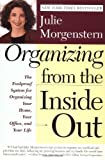 Organizing From the Inside Out the foolproof system for organizing your home your office and your life 1998 paperback