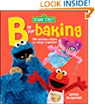 "Sesame Street ""B"" is for Baking: 50 Y..."