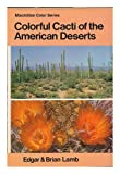 Colourful Cacti and Other Succulents of the Deserts (0713706732) by Lamb, Edgar