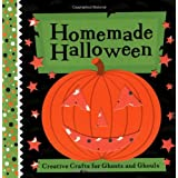 Homemade Halloween: Creative Crafts for Ghosts and Ghouls ~ Chronicle Books LLC Staff