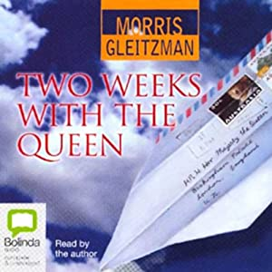 Two Weeks with the Queen | [Morris Gleitzman]