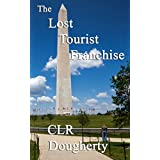 The Lost Tourist Franchise ~ Charles Dougherty