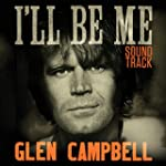 Glen Campbell: I'll Be Me (Original S...