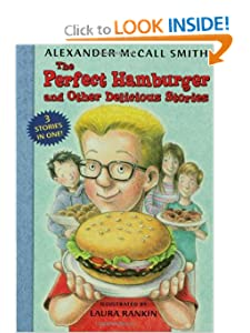 The Perfect Hamburger and Other Delicious Stories by Alexander McCall Smith and Laura Rankin