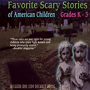 Favorite Scary Stories of American Children: For Grades K-3 | [Richard Young (edited by), Judy Dockrey Young (edited by)]
