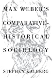 img - for Max Weber's Comparative-Historical Sociology by Stephen Kalberg (1994-03-17) book / textbook / text book