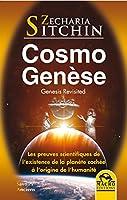 CosmoGen�se - Genesis Revisited: Les preuves scientifiques de l'existence de la plan�te cach�e � l'origine de l'humanit�