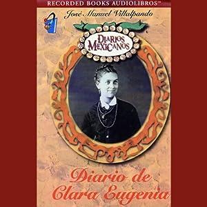 Diario de Clara Eugenia [The Diary of Clara Eugenia] (Texto Completo) Audiobook