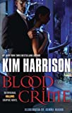 Blood Crime (Graphic Novel): An Original Hollows Graphic Novel (Hollows (del Rey))