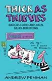 Thick As Thieves : Hilarious Tales of Ridiculous Robbers, Bungling Burglars and Incompetent Conmen