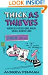 Thick As Thieves : Hilarious Tales of...
