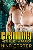 Claiming Her Alien Warrior: Sci-fi Alien Warriors Invasion Romance (Warriors of the Lathar Book 4)