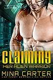 Claiming Her Alien Warrior: Sci-fi Alien Warriors Romance (Warriors of the Lathar Book 4)