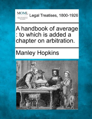 A handbook of average: to which is added a chapter on arbitration.