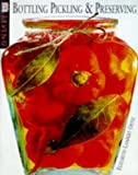 Bottling, Pickling and Preserving (DK Living) (0751306452) by Ortiz, Elisabeth Lambert
