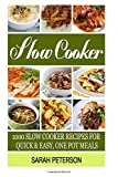 img - for Slow Cooker Recipes: 1000 Slow Cooker Recipes For Quick & Easy, One Pot Meals book / textbook / text book