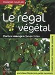 Le r�gal v�g�tal : Plantes sauvages c...