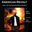 American Revolt: (The Pacification of Earth) (       UNABRIDGED) by Dean Warren Narrated by Todd Menesses
