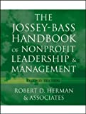 img - for The Jossey-Bass Handbook of Nonprofit Leadership and Management 2nd (second) by Robert D. Herman, & Associates (2004) Hardcover book / textbook / text book