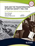 War & the Transformation of British Society: 1903-1928 (Gcse Modern World History for Edexcel) (0340984368) by Steve Waugh