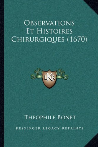 Observations Et Histoires Chirurgiques (1670)