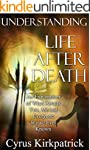 Understanding Life After Death: An Ex...