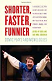 Shorter, Faster, Funnier: Comic Plays and Monologues (Vintage Original)