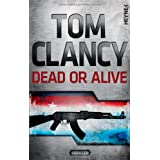 "Dead or Alive: Romanvon ""Tom Clancy"""