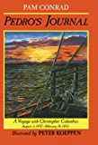 Pedros Journal: A Voyage with Christopher Columbus, August 3, 1492?February 14, 1493