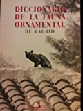 img - for Diccionario de la fauna ornamental de Madrid book / textbook / text book