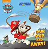 img - for Pup, Pup, and Away! (Paw Patrol) (Super Deluxe Pictureback) book / textbook / text book