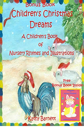 Kathy Barnett - Children's Christmas Dreams Bonus Book A Children's Book of Nursery Rhymes and Illustrations (Free Gift): Includes a Free Bonus Book, 'Bubbles the Bunny Rabbit'